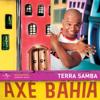 Axé Bahia - Terra Samba