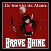 "Brave Shine (From ""Fate/Stay Night: Unlimited Blade Works"") - Single - Guitarrista de Atena"