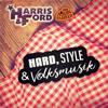 Harris & Ford - Hard, Style & Volksmusik (feat. Addnfahrer) Grafik