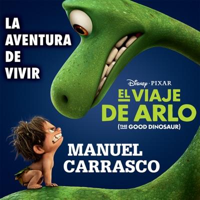 """La Aventura de Vivir (Inspirado en """"El Viaje de Arlo"""") - Single - Manuel Carrasco"""