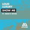 Loud Luxury - Show Me (feat. Nikki's Wives) artwork