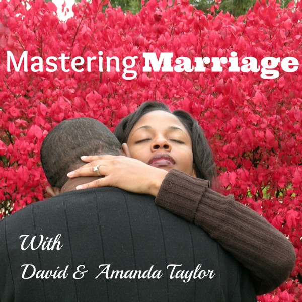 Mastering Marriage:  Marriage Advice & Coaching | Destroying Divorce | Mend Our Marriage