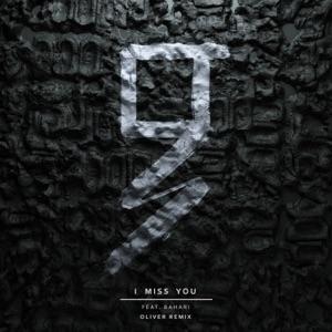 I Miss You (Oliver Remix) [feat. Bahari] - Single Mp3 Download