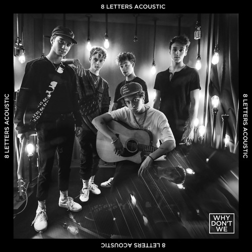 Why Don't We - 8 Letters (Acoustic) - Single