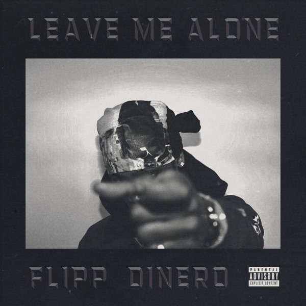 Leave Me Alone - Flipp Dinero song image