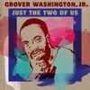Just the Two of Us, Grover Washington, Jr.