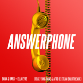 Answerphone (feat. Yxng Bane & Afro B) [Team Salut Remix] - Banx & Ranx & Ella Eyre