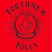 Fortune's Folly - Wouldn't Make You Mine