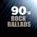 Various Artists - 90's Rock Ballads