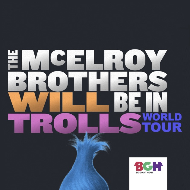 The Mcelroy Brothers Will Be In Trolls World Tour By The