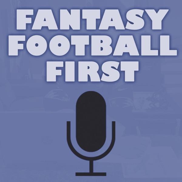 Fantasy Football First Podcast