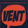 Teddyson John & International Stephen - Vent artwork