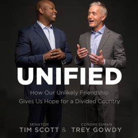 Unified: How Our Unlikely Friendship Gives Us Hope for a Divided Country (Unabridged) audiobook