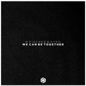 We Can Be Together