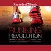 Nicholas Romanov & Kurt Brungardt - The Running Revolution: How to Run Faster, Farther, and Injury-Free--for Life  artwork