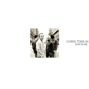 Chris Tomlin - Not To Us