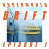 Drift Episode 1 - Underworld