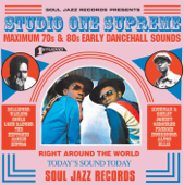 Soul Jazz Records Presents Studio One Supreme: Maximum 70s & 80s Early Dancehall Sounds