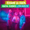 Échame la Culpa (Slovak Version) [feat. Stefi & Basta Fix] - Mafia Corner