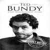 Ted Bundy: A Life from Beginning to End: True Crime, Book 1 (Unabridged)
