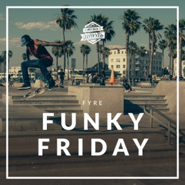 Funky Friday - Single by Fyre