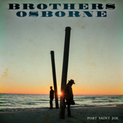 Port Saint Joe - Brothers Osborne - Brothers Osborne