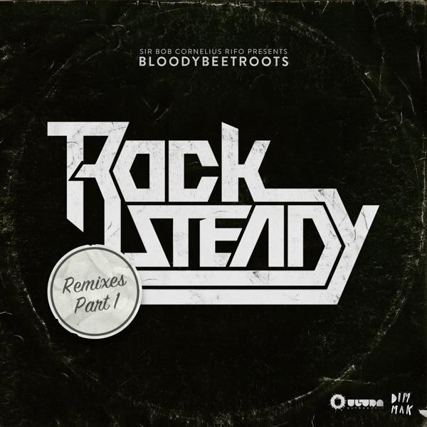 Rocksteady (Remixes Part 1) - Single