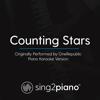 Counting Stars (Originally Performed by Onerepublic) [Piano Karaoke Version] - Sing2Piano