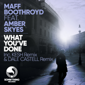 What You've Done (feat. Amber Skyes) [Kesh Remix] - Maff Boothroyd