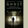 Fred Burton - Ghost: Confessions of a Counterterrorism Agent