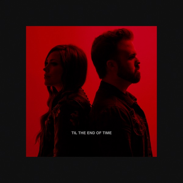 Til the End of Time (feat. Kari Jobe) - Single