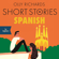 Olly Richards - Short Stories in Spanish for Beginners: Listen for Pleasure at Your Level, Expand Your Vocabulary and Learn Spanish the Fun Way! (Unabridged)