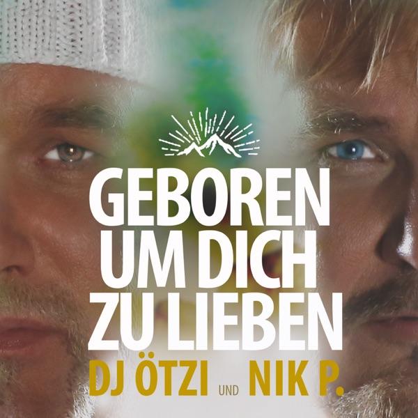 DJ Ötzi & Nik P. mit Geboren um dich zu lieben