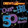 Drew s Famous Over the Hill At 50 Party Music
