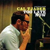 Too Late Now-Cal Tjader