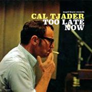 Too Late Now - Cal Tjader - Cal Tjader