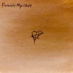 Farewell, My Love - Farewell, My Love - EP