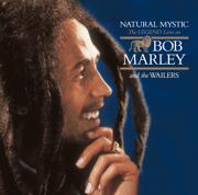 Natural Mystic: The Legend Lives On - Bob Marley & The Wailers - Bob Marley & The Wailers