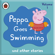 Ladybird - Peppa Pig: Peppa Goes Swimming and Other Audio Stories