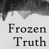 Podcast cover art for Frozen Truth Podcast