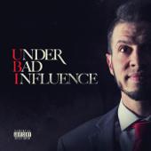 Under Bad Influence  EP-Ubi