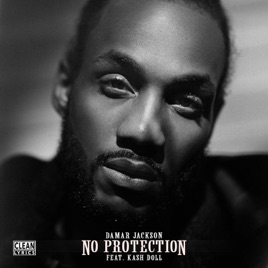 ‎No Protection (Remix) [feat  Kash Doll] - Single by Damar Jackson