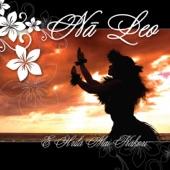 Na Leo - I Ola Kakou Na Hawaii