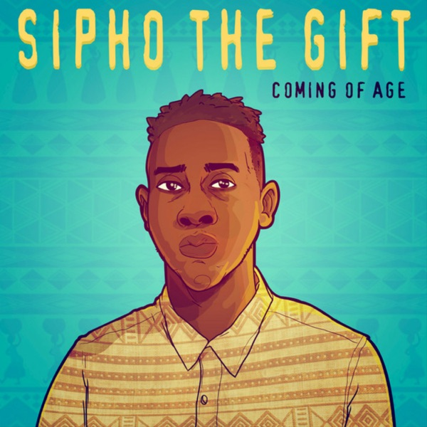 Sipho the Gift - Coming of Age