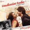 Vandhaalae Radha From Jab Harry Met Sejal Single