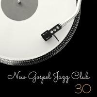 Smooth Jazz Music Club - New Gospel Jazz Club: 30 Relaxing Café Instrumental Jazz, Easy Listening Lounge