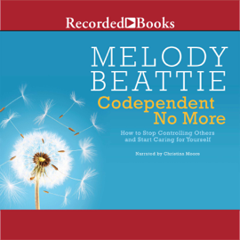 Codependent No More: How to Stop Controlling Others and Start Caring for Yourself audiobook