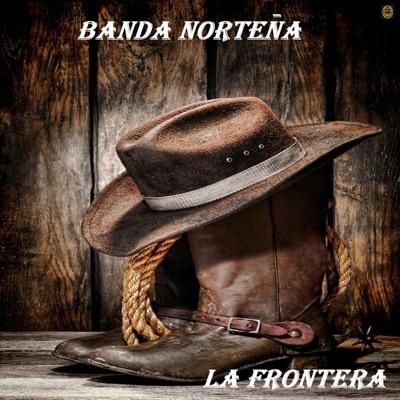 La Frontera - Banda Norteña