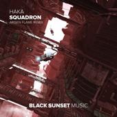 Squadron (Arisen Flame Remix) - HAKA