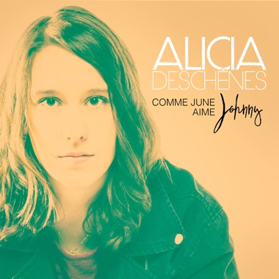 Alicia Deschênes – Comme June aime Johnny